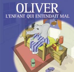Oliver l'enfant qui entendait mal