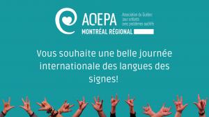 AQEPA Montréal Régional : Journée internationale des langues des signes 2021